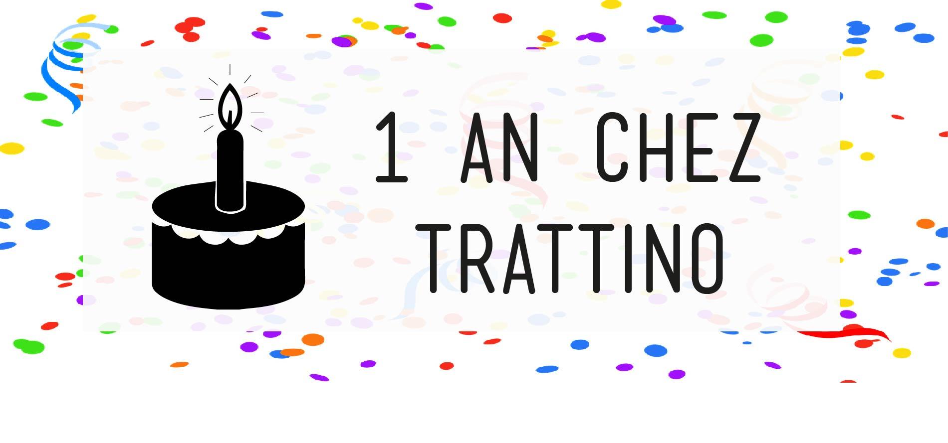 Trattino fête son premier anniversaire  !